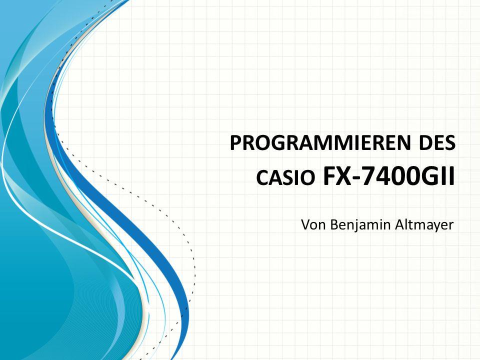 programmieren des casio FX-7400GII