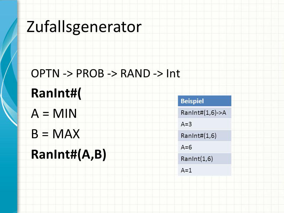 Zufallsgenerator RanInt#( A = MIN B = MAX RanInt#(A,B)
