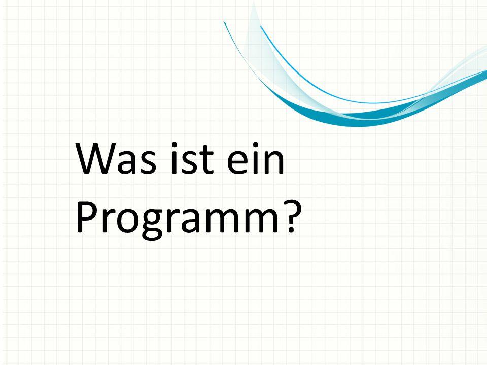 Was ist ein Programm