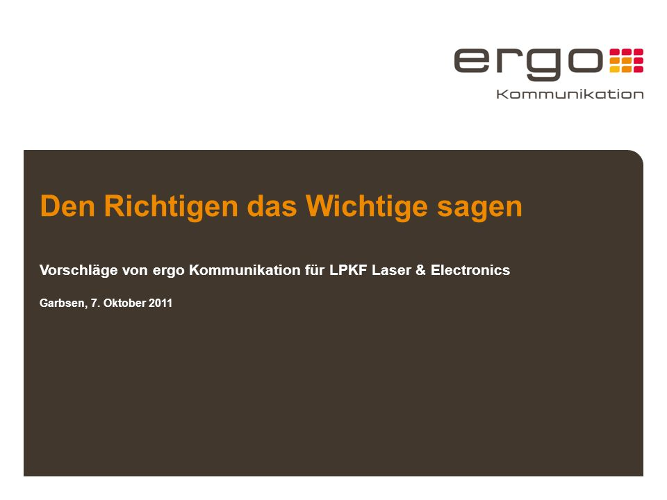 Den Richtigen das Wichtige sagen Vorschläge von ergo Kommunikation für LPKF Laser & Electronics