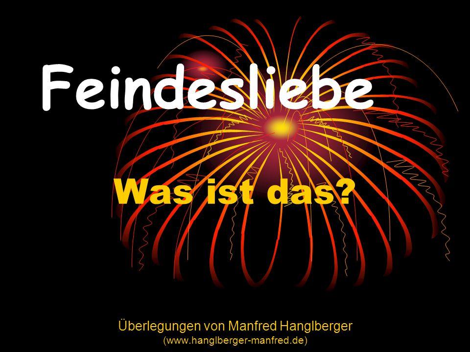 Überlegungen von Manfred Hanglberger (www.hanglberger-manfred.de)