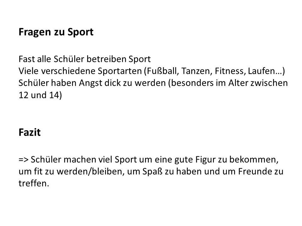 Fragen zu Sport Fazit Fast alle Schüler betreiben Sport