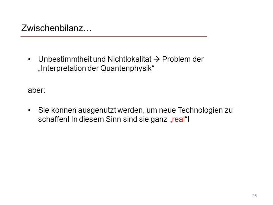 """Zwischenbilanz… Unbestimmtheit und Nichtlokalität  Problem der """"Interpretation der Quantenphysik aber:"""