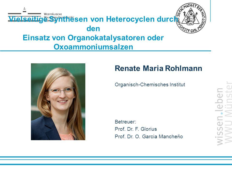 Vielseitige Synthesen von Heterocyclen durch den Einsatz von Organokatalysatoren oder Oxoammoniumsalzen