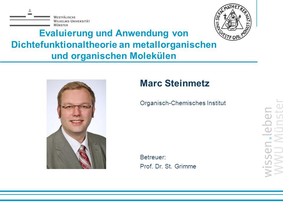 Evaluierung und Anwendung von Dichtefunktionaltheorie an metallorganischen und organischen Molekülen
