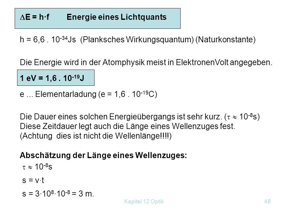 E = h·f Energie eines Lichtquants