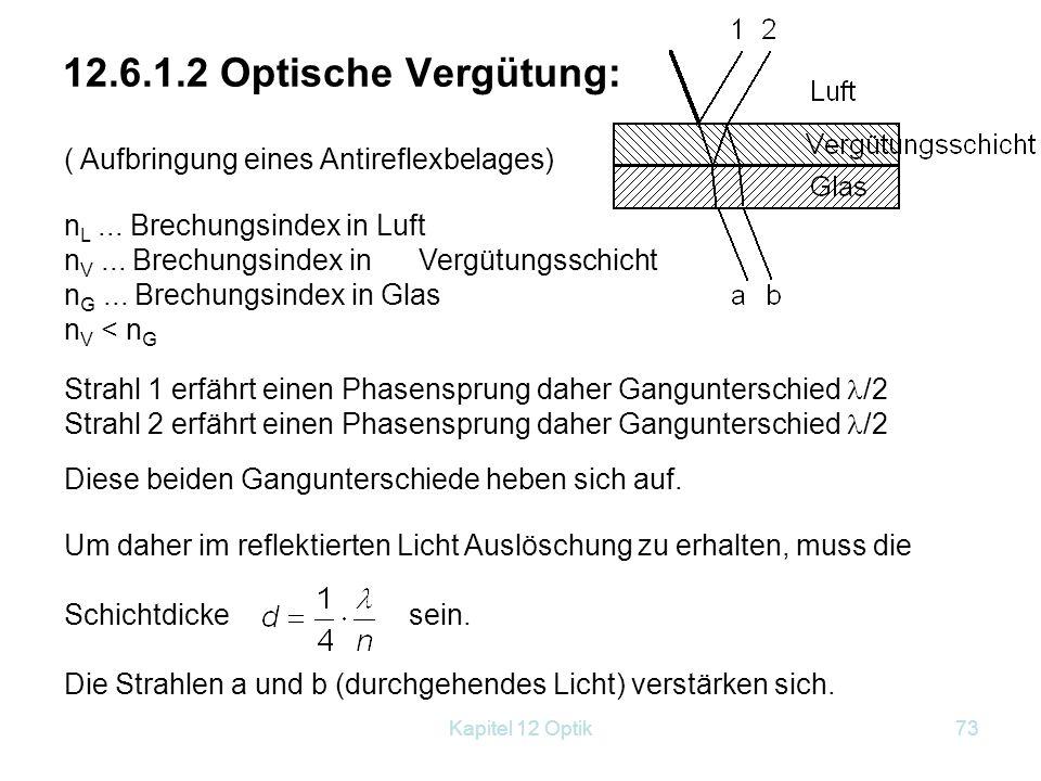 12.6.1.2 Optische Vergütung: ( Aufbringung eines Antireflexbelages)