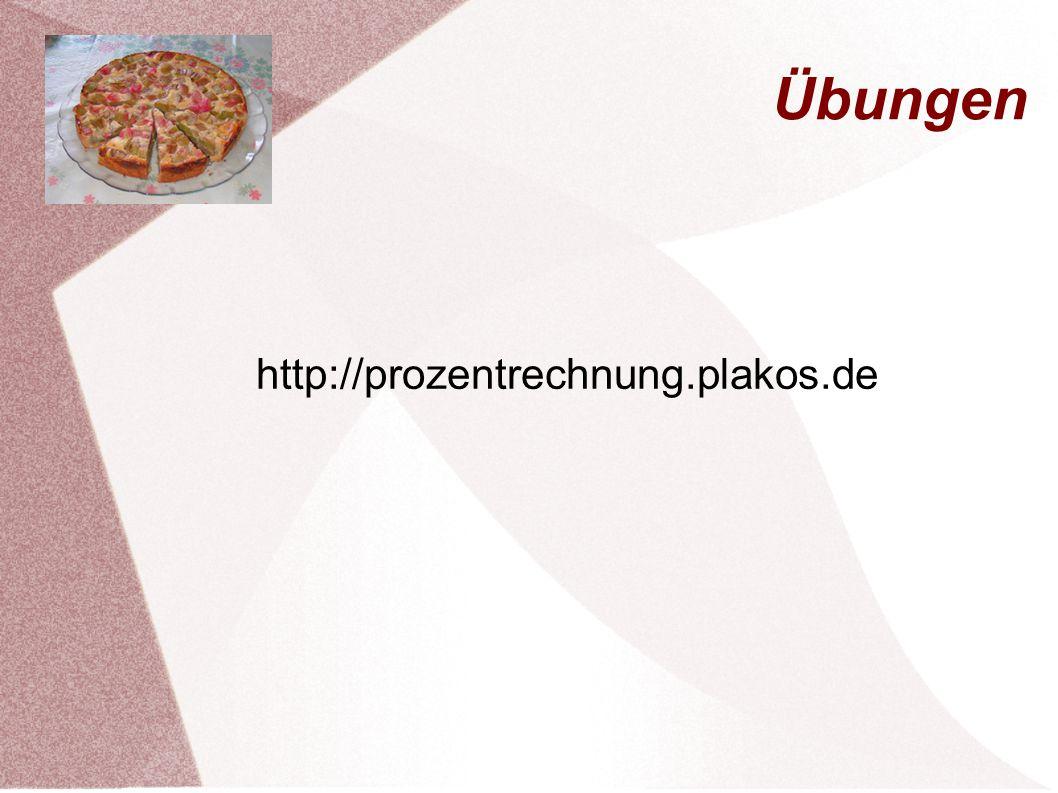 Übungen http://prozentrechnung.plakos.de
