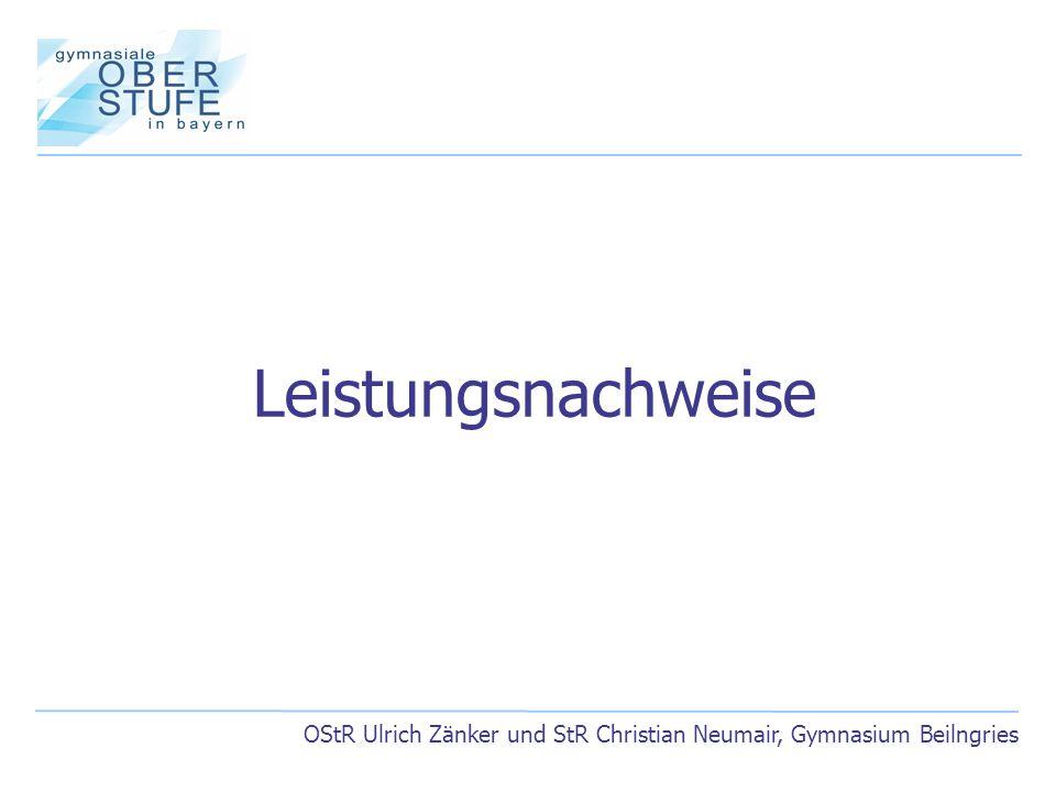 Leistungsnachweise OStR Ulrich Zänker und StR Christian Neumair, Gymnasium Beilngries