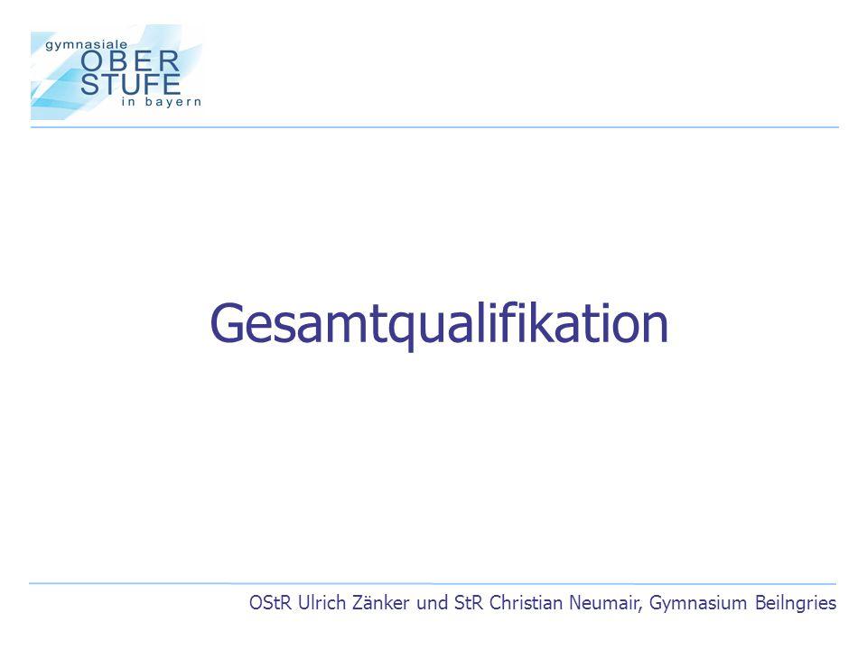 Gesamtqualifikation OStR Ulrich Zänker und StR Christian Neumair, Gymnasium Beilngries