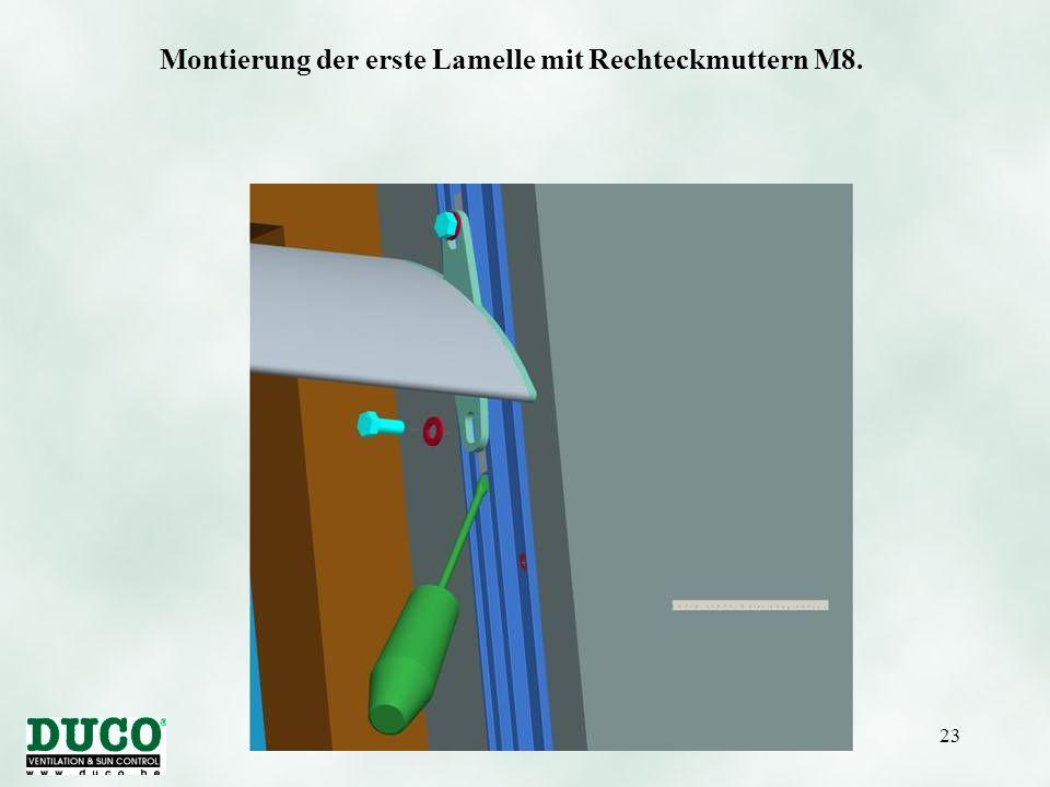 Montierung der erste Lamelle mit Rechteckmuttern M8.