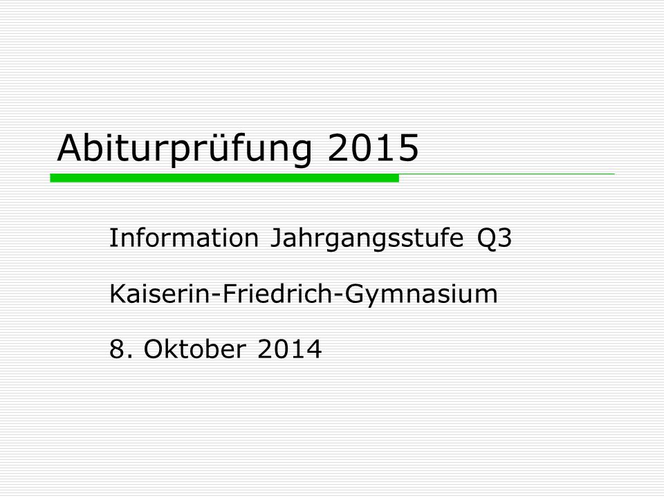 Abiturprüfung 2015 Information Jahrgangsstufe Q3