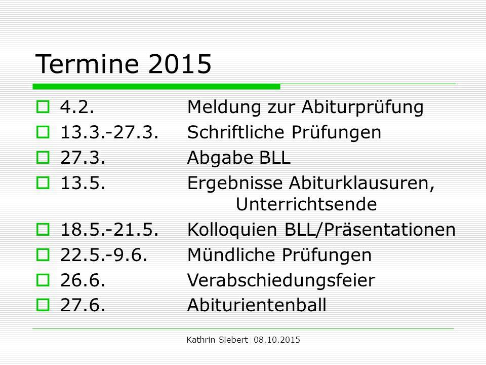 Termine 2015 4.2. Meldung zur Abiturprüfung