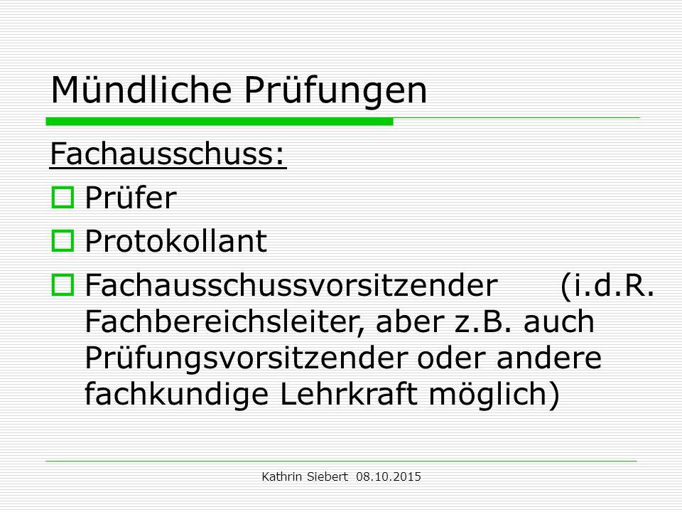 Mündliche Prüfungen Fachausschuss: Prüfer Protokollant