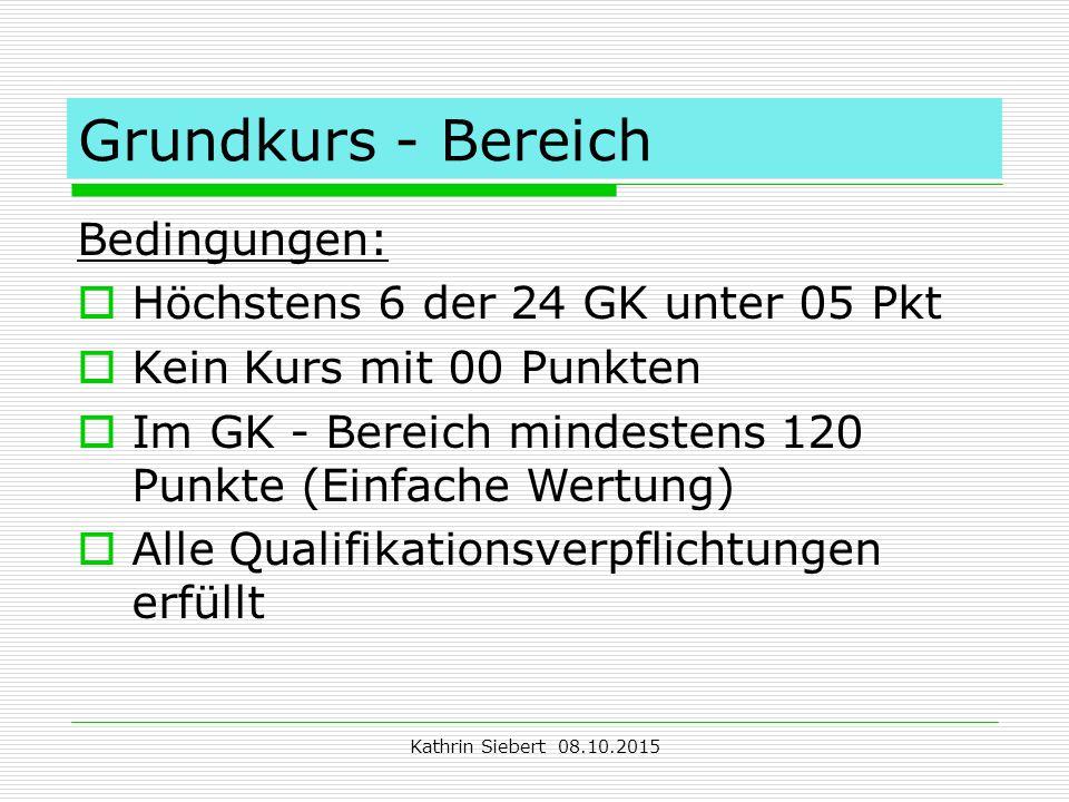 Grundkurs - Bereich Bedingungen: Höchstens 6 der 24 GK unter 05 Pkt