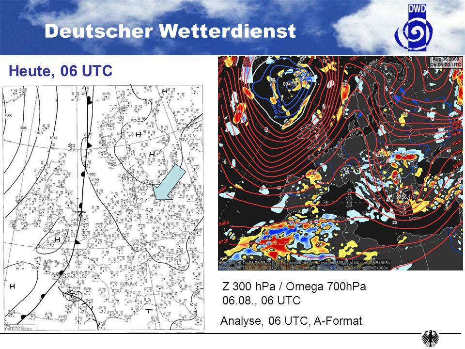 Heute, 06 UTC Z 300 hPa / Omega 700hPa 06.08., 06 UTC