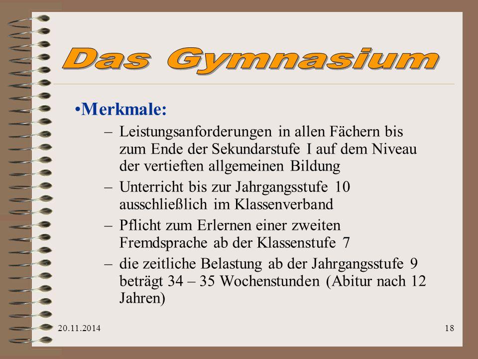 Das Gymnasium Merkmale: