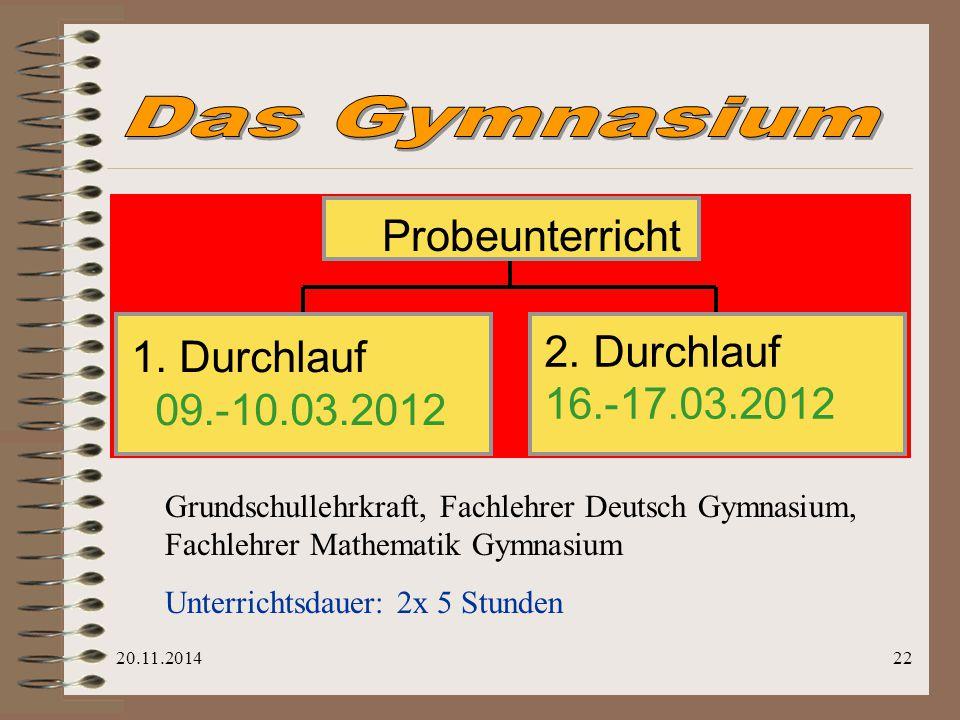 Das Gymnasium Probeunterricht 2. Durchlauf Durchlauf 16.-17.03.2012