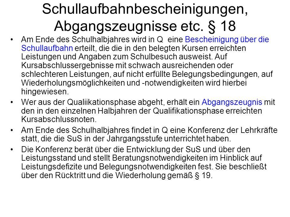 Schullaufbahnbescheinigungen, Abgangszeugnisse etc. § 18