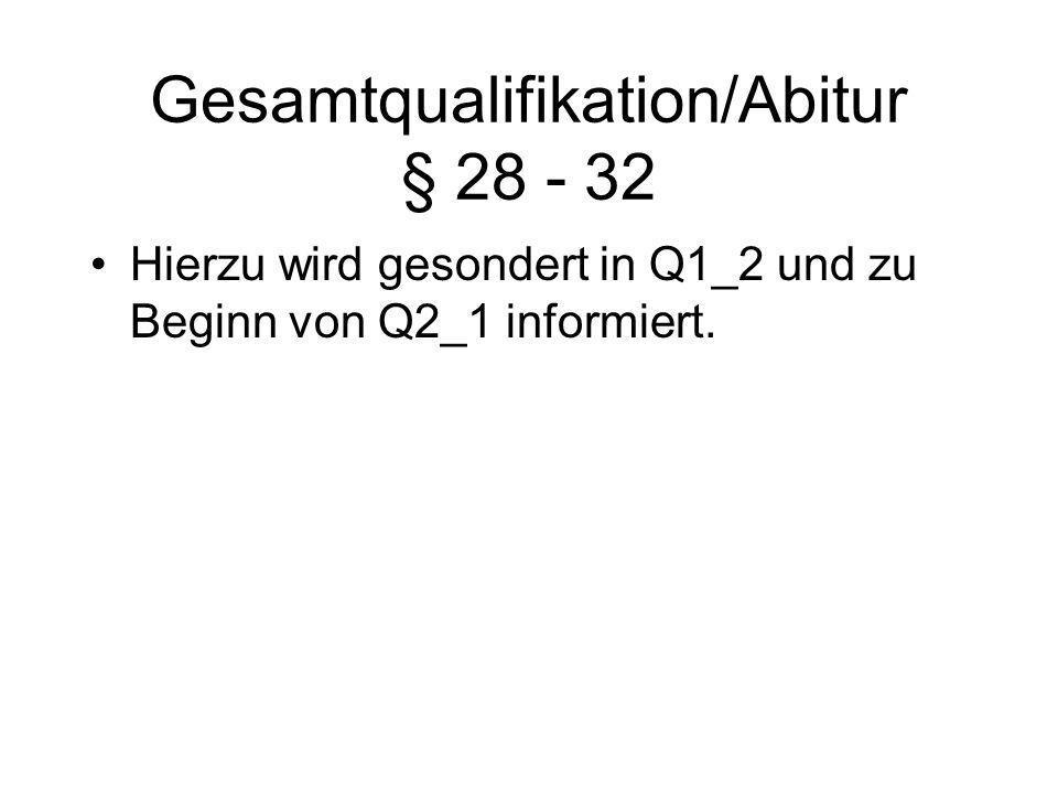 Gesamtqualifikation/Abitur § 28 - 32