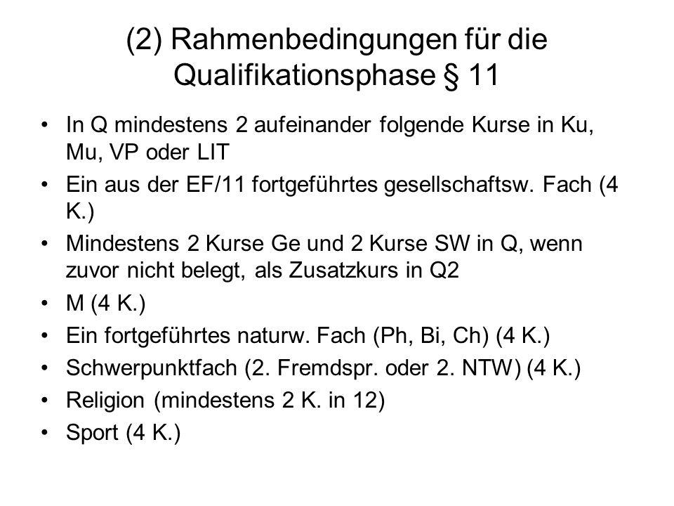 (2) Rahmenbedingungen für die Qualifikationsphase § 11