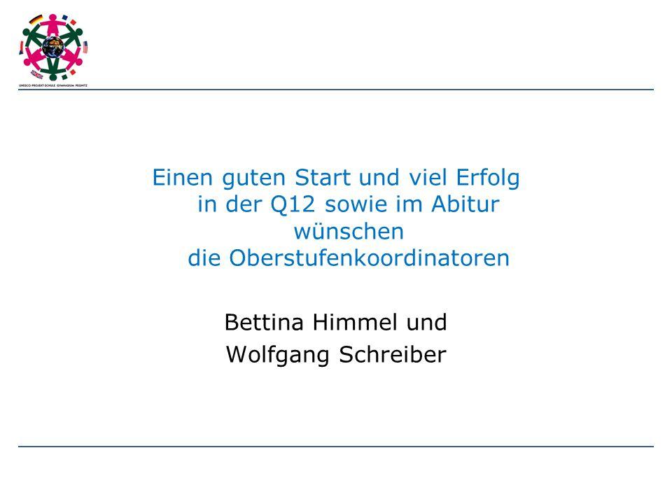 Einen guten Start und viel Erfolg in der Q12 sowie im Abitur wünschen die Oberstufenkoordinatoren Bettina Himmel und Wolfgang Schreiber