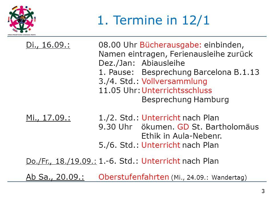 1. Termine in 12/1 Di., 16.09.: 08.00 Uhr Bücherausgabe: einbinden, Namen eintragen, Ferienausleihe zurück.