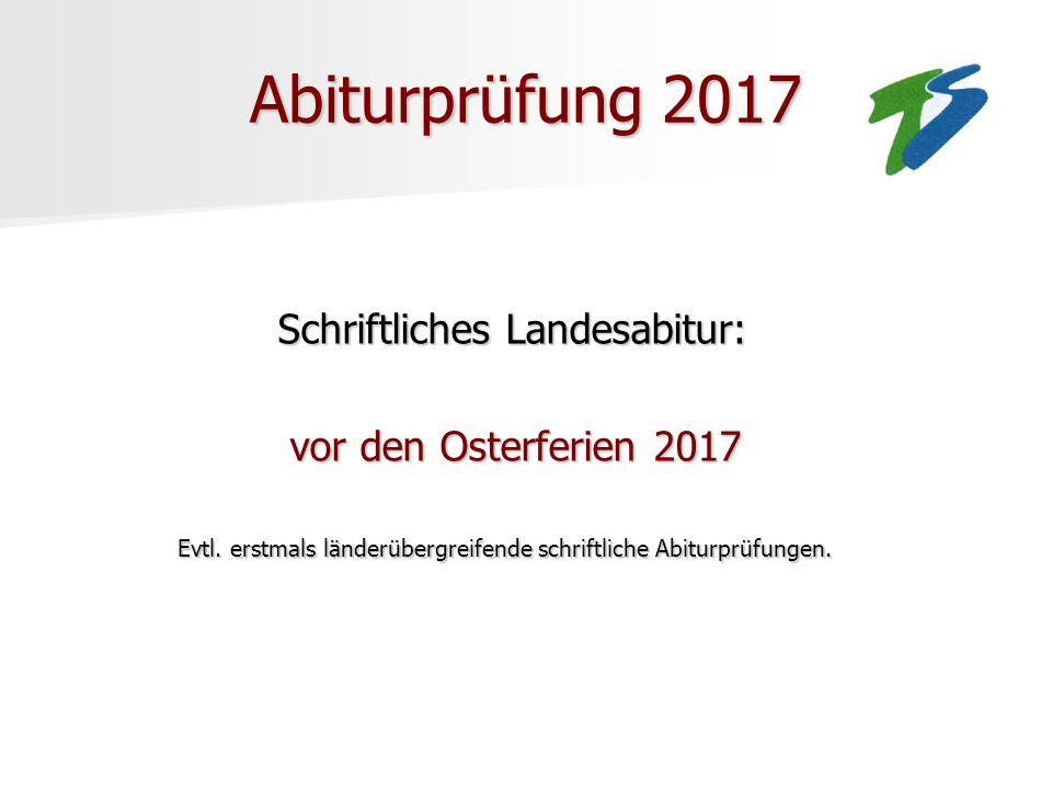 Abiturprüfung 2017 Schriftliches Landesabitur: