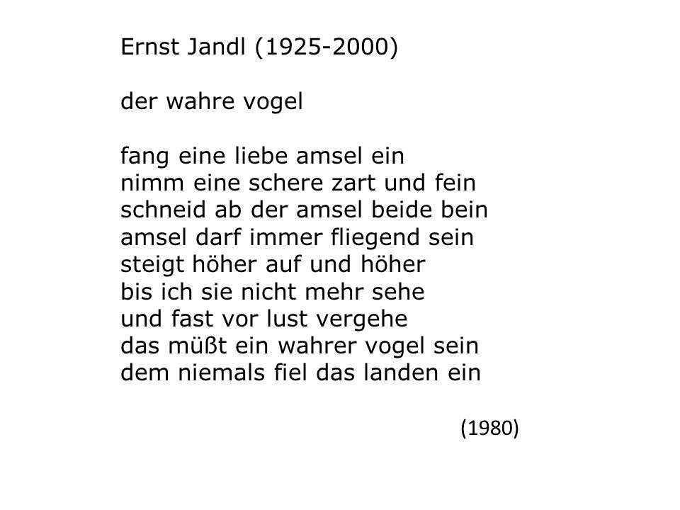Ernst Jandl (1925-2000) der wahre vogel. fang eine liebe amsel ein. nimm eine schere zart und fein.
