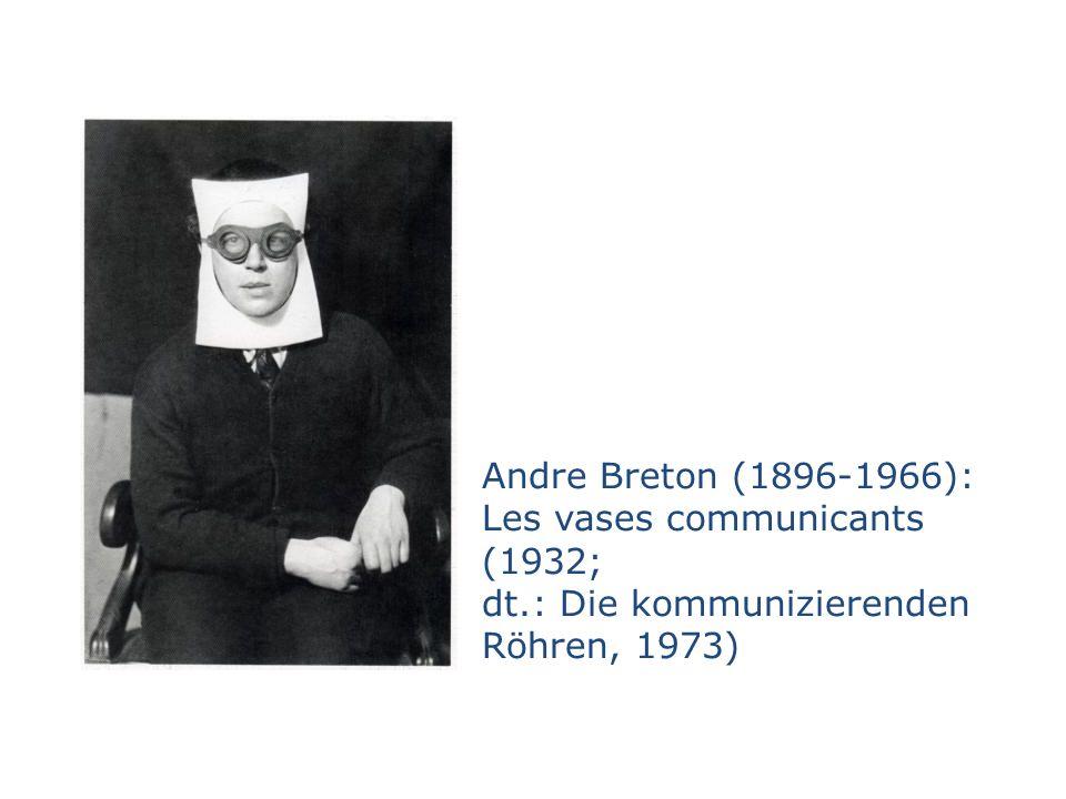 Andre Breton (1896-1966): Les vases communicants (1932; dt