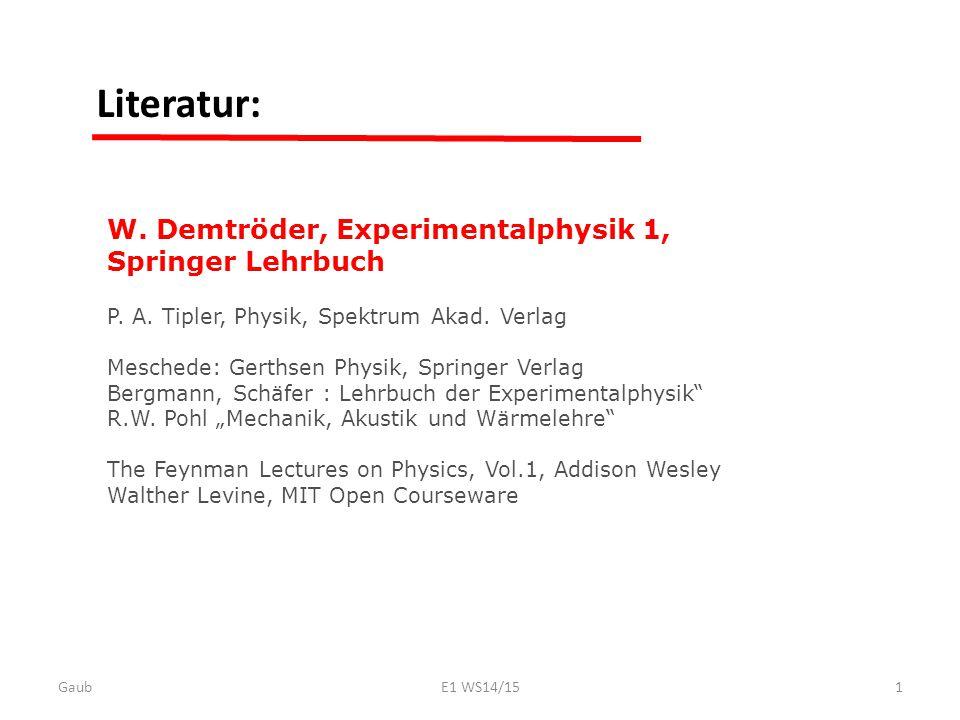 Literatur: W. Demtröder, Experimentalphysik 1, Springer Lehrbuch