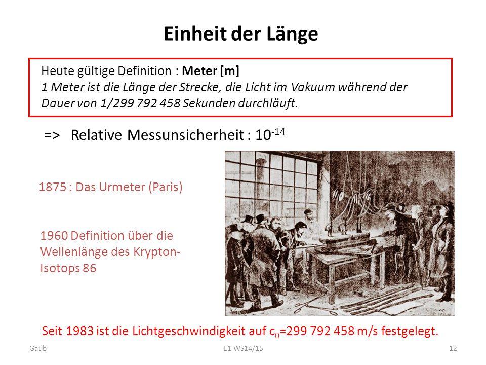 Einheit der Länge => Relative Messunsicherheit : 10-14