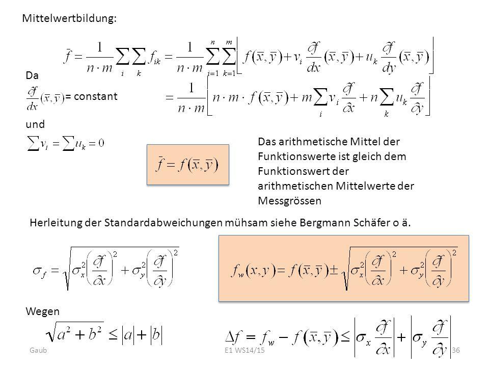 Herleitung der Standardabweichungen mühsam siehe Bergmann Schäfer o ä.