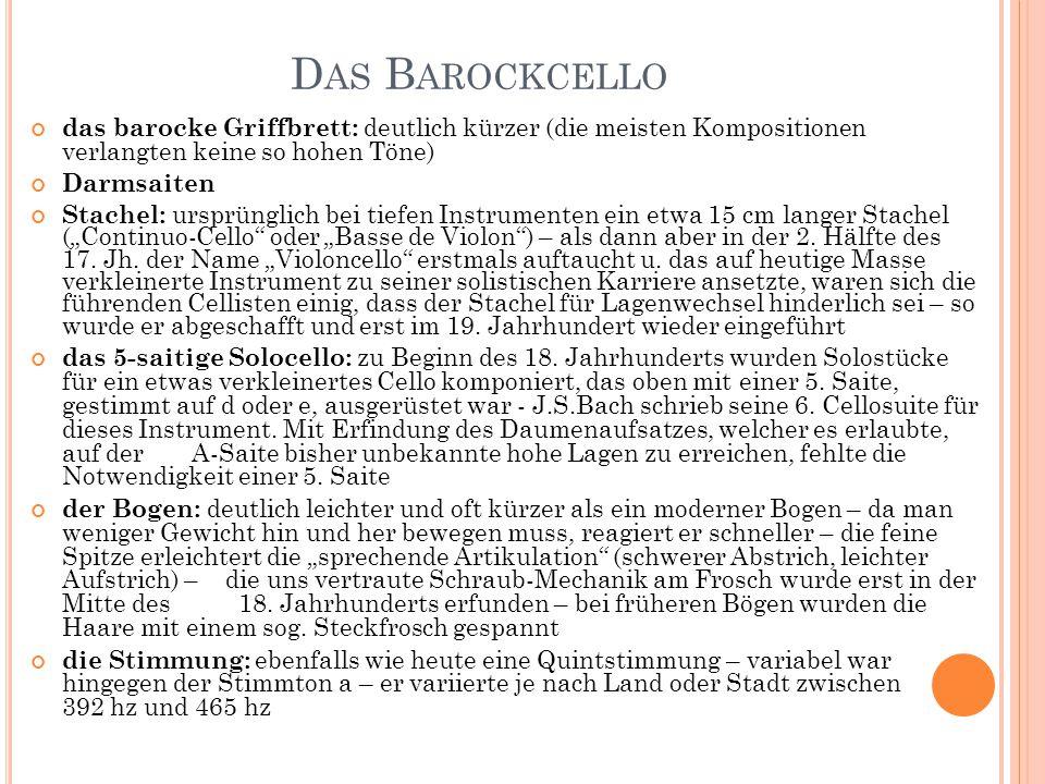 Das Barockcello das barocke Griffbrett: deutlich kürzer (die meisten Kompositionen verlangten keine so hohen Töne)