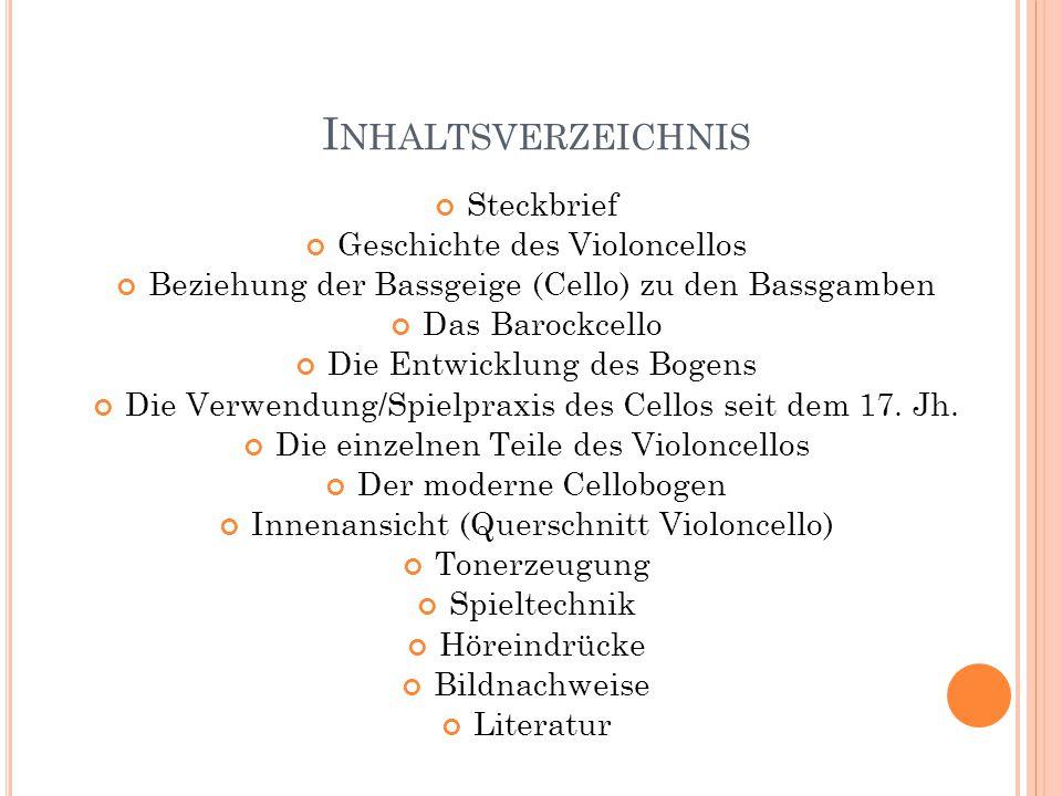 Inhaltsverzeichnis Steckbrief Geschichte des Violoncellos