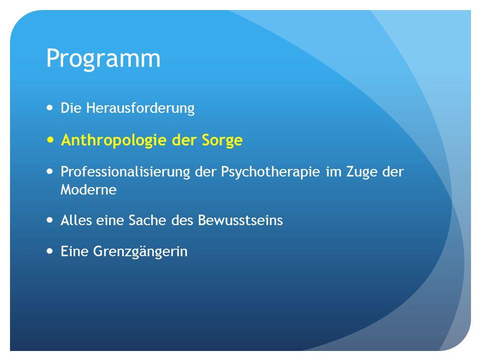 Programm Anthropologie der Sorge Die Herausforderung