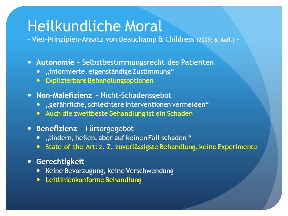 Heilkundliche Moral – Vier-Prinzipien-Ansatz von Beauchamp & Childress (2009; 6. Aufl.) -