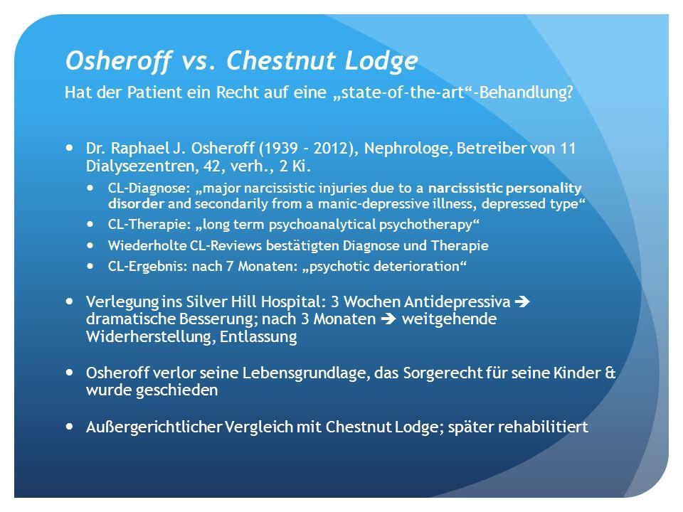 """Osheroff vs. Chestnut Lodge Hat der Patient ein Recht auf eine """"state-of-the-art -Behandlung"""