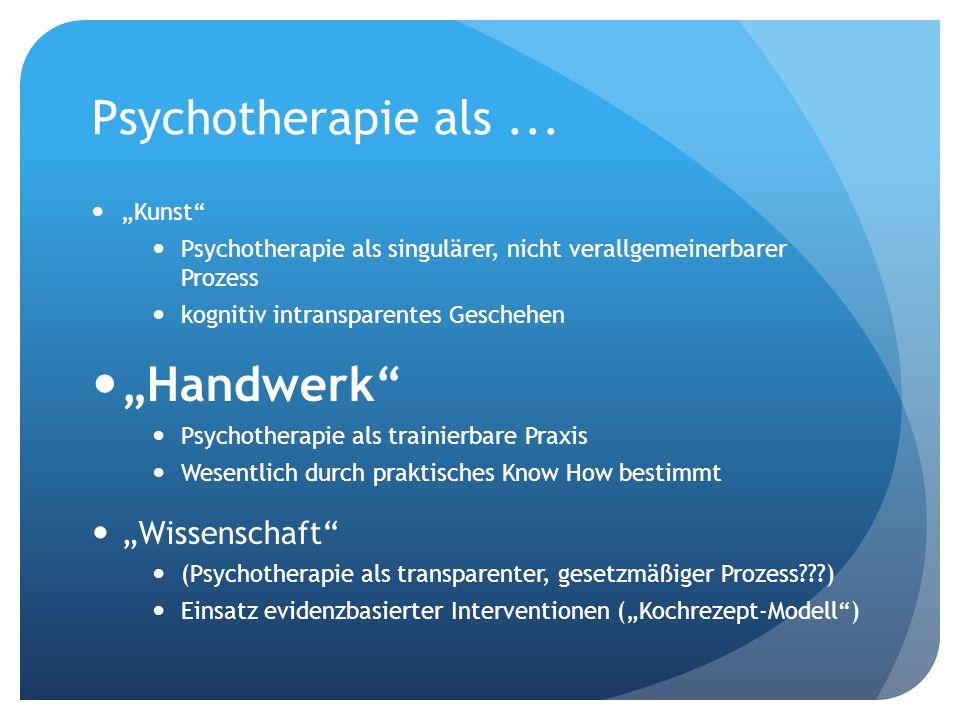 """Psychotherapie als ... """"Handwerk """"Wissenschaft """"Kunst"""