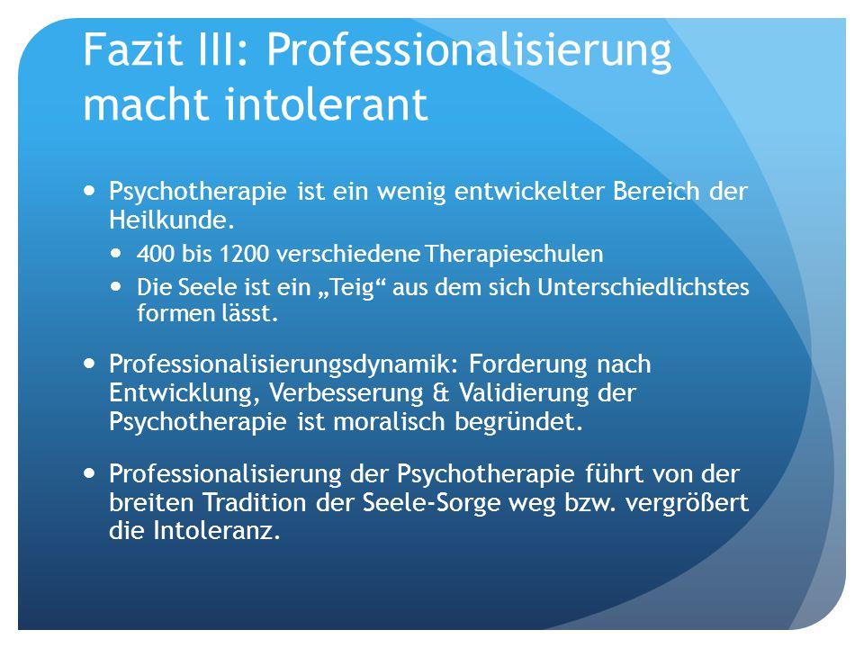 Fazit III: Professionalisierung macht intolerant