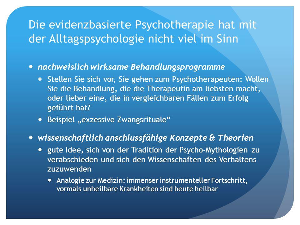 Die evidenzbasierte Psychotherapie hat mit der Alltagspsychologie nicht viel im Sinn