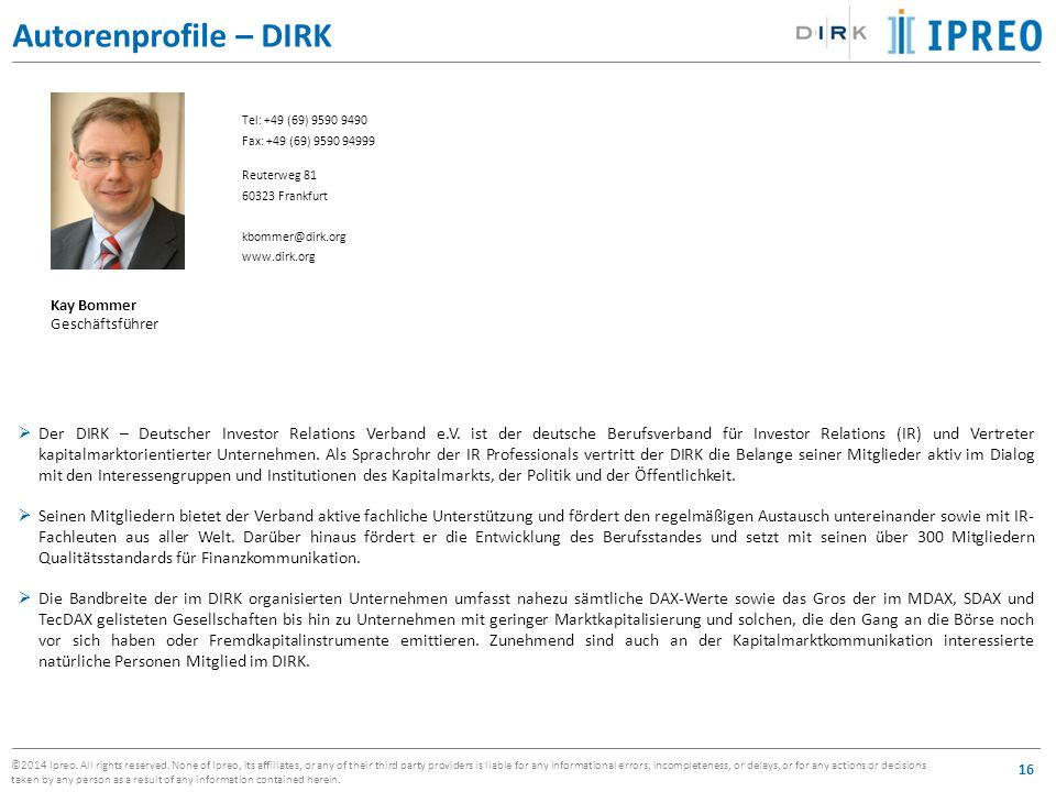 Autorenprofile – DIRK Tel: +49 (69) 9590 9490. Fax: +49 (69) 9590 94999. Reuterweg 81. 60323 Frankfurt.