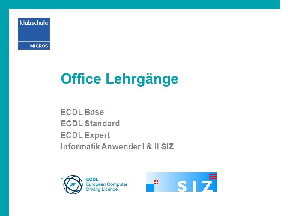 ECDL Base ECDL Standard ECDL Expert Informatik Anwender I & II SIZ