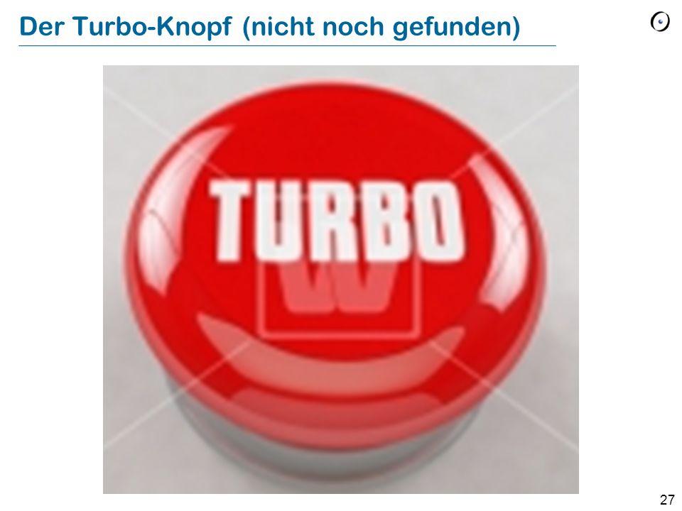 Der Turbo-Knopf (nicht noch gefunden)