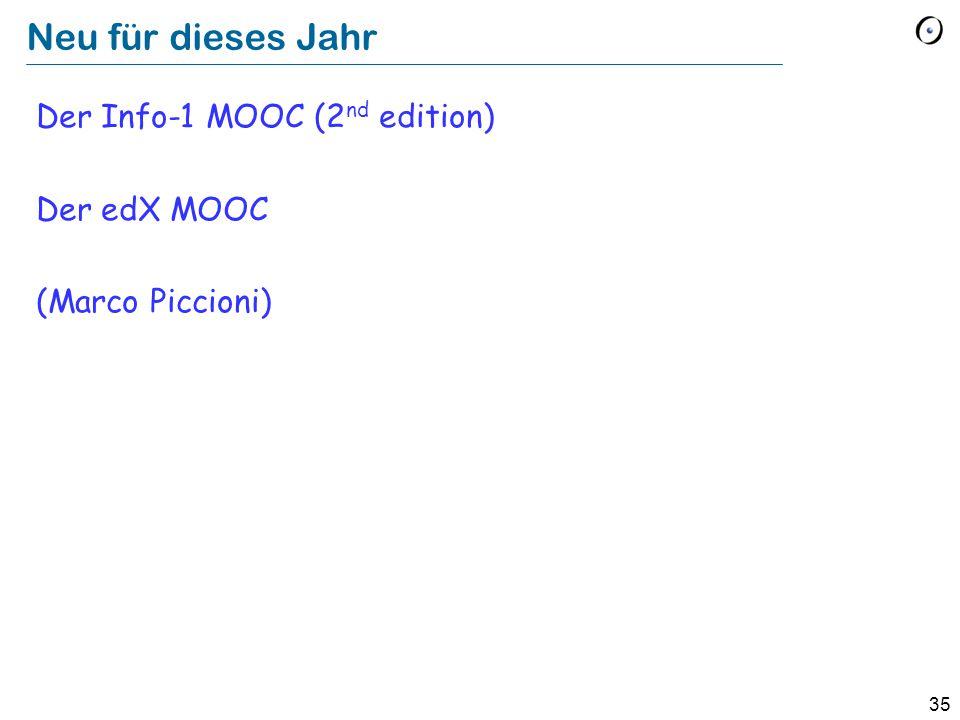 Neu für dieses Jahr Der Info-1 MOOC (2nd edition) Der edX MOOC (Marco Piccioni)