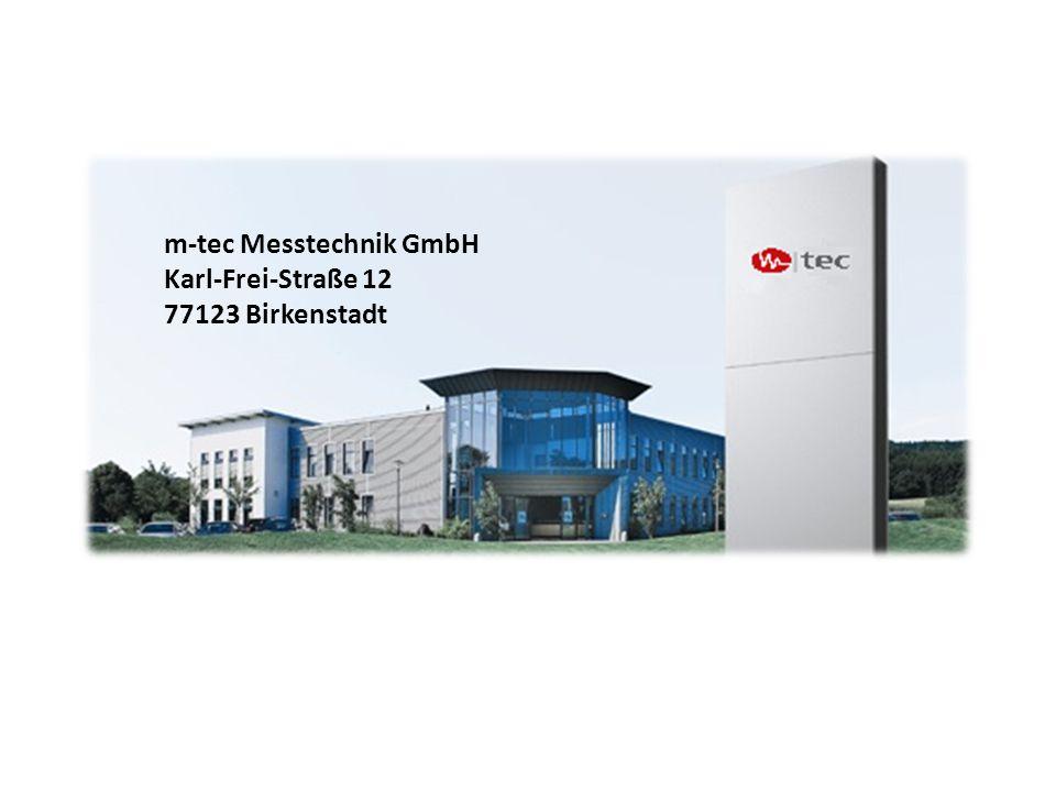 m-tec Messtechnik GmbH Karl-Frei-Straße 12 77123 Birkenstadt