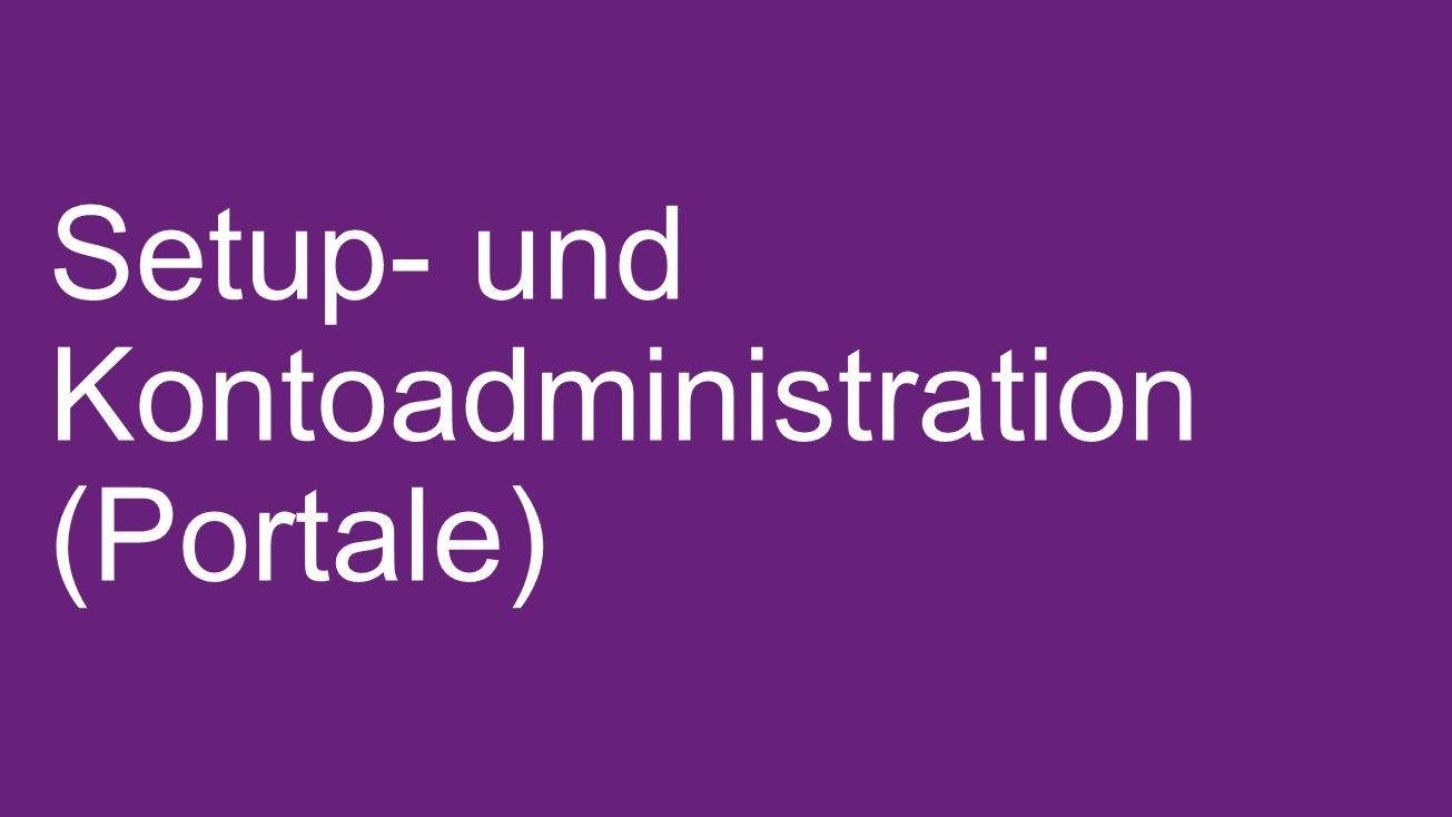 Setup- und Kontoadministration (Portale)