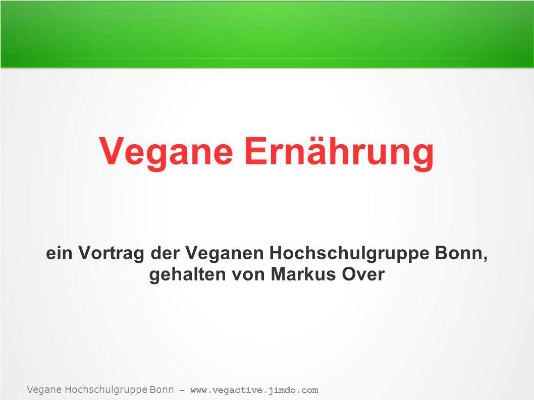 ein Vortrag der Veganen Hochschulgruppe Bonn, gehalten von Markus Over