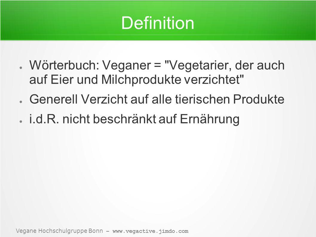 Definition Wörterbuch: Veganer = Vegetarier, der auch auf Eier und Milchprodukte verzichtet Generell Verzicht auf alle tierischen Produkte.