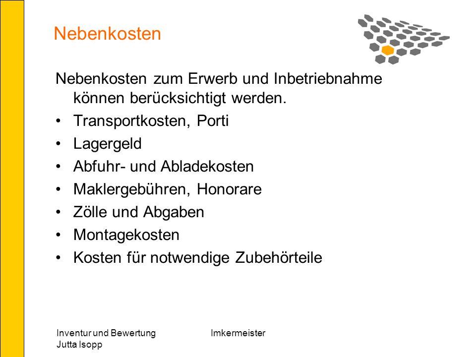 Nebenkosten Nebenkosten zum Erwerb und Inbetriebnahme können berücksichtigt werden. Transportkosten, Porti.